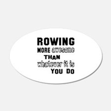 Rowing more awesome than wha Wall Decal