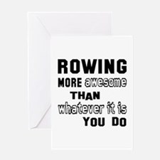 Rowing more awesome than whatever it Greeting Card
