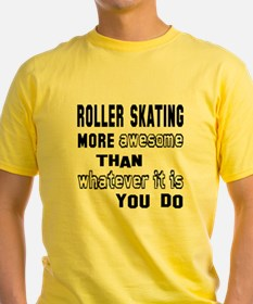 Roller Skating more awesome than wh T
