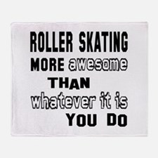 Roller Skating more awesome than wha Throw Blanket