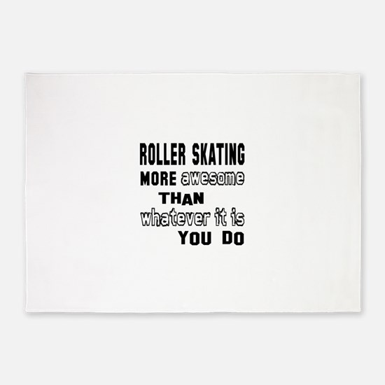 Roller Skating more awesome than wh 5'x7'Area Rug