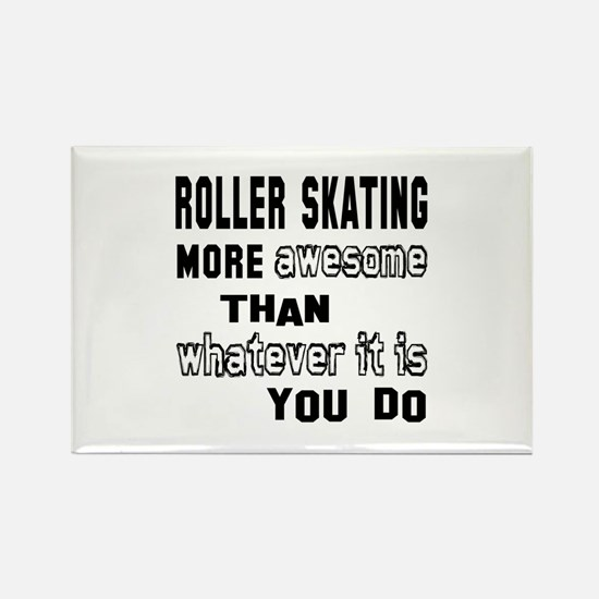 Roller Skating more awesome than Rectangle Magnet
