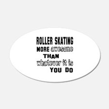 Roller Skating more awesome Wall Decal