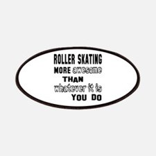 Roller Skating more awesome than whatever it Patch