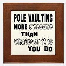 Pole vault more awesome than whatever Framed Tile