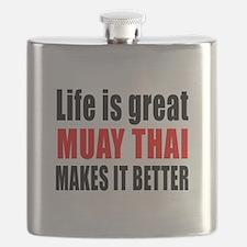 Muay Thai Martial Arts Makes Life Better Flask
