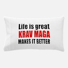 Krav Maga Martial Arts Makes Life Bett Pillow Case