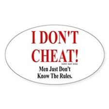 I Don't Cheat Women's Oval Decal