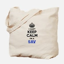 I can't keep calm Im SAV Tote Bag