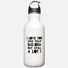 I Love You Less Than B Water Bottle