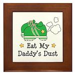 Eat My Daddy's Dust Marathon Framed Tile