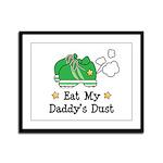 Eat My Daddy's Dust Marathon Framed Panel Print