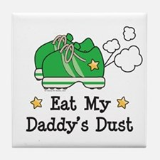 Eat My Daddy's Dust Marathon Tile Coaster