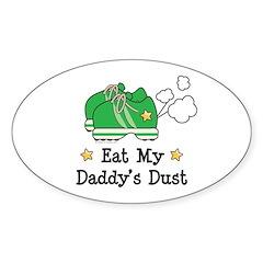 Eat My Daddy's Dust Marathon Oval Decal