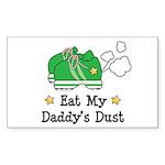 Eat My Daddy's Dust Marathon Rectangle Sticker