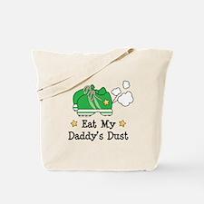 Eat My Daddy's Dust Marathon Tote Bag
