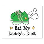 Eat My Daddy's Dust Marathon Small Poster