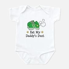 Eat My Daddy's Dust Marathon Infant Bodysuit