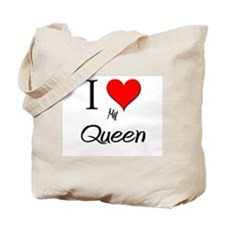 I Love My Queen Tote Bag