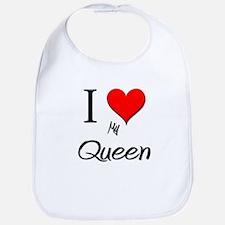 I Love My Queen Bib