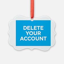 Delete Your Account Ornament
