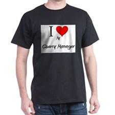 I Love My Quarry Manager T-Shirt