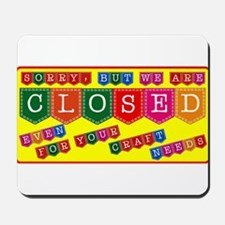 Store Closed Mousepad
