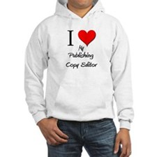 I Love My Publishing Copy Editor Hoodie
