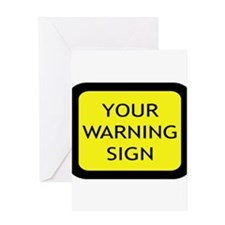 Your Warning Sign Greeting Card