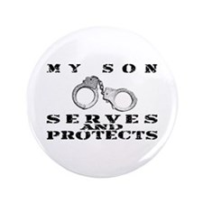 "Serves & Protects Cuffs - Son 3.5"" Button"