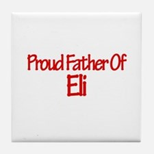 Proud Father of Eli Tile Coaster