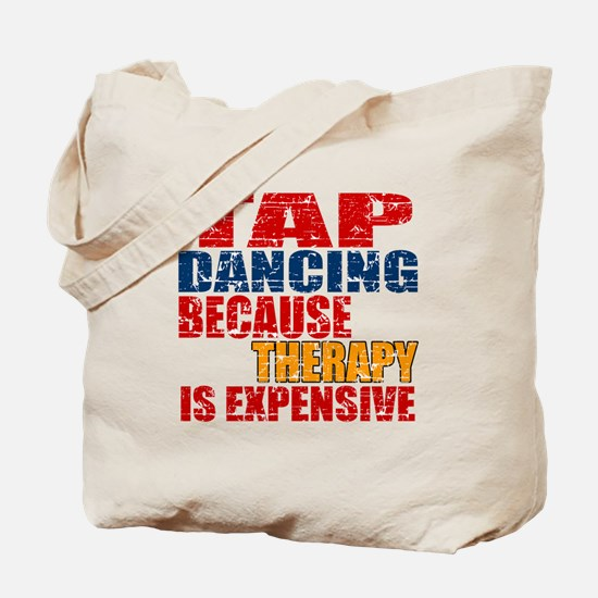 Tap dancing Because Therapy Is Expensive Tote Bag