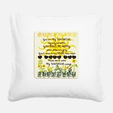 Funny You my sunshine Square Canvas Pillow