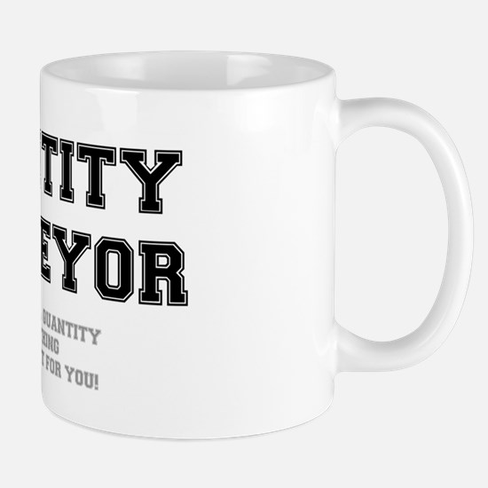 QUANTITY SURVEYOR - ILL LOOK AT IT FOR YOU! Mugs