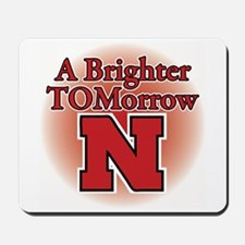 A Brighter TOMorrow for Nebraska Mousepad