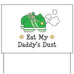 Eat My Daddy's Dust Marathon Yard Sign