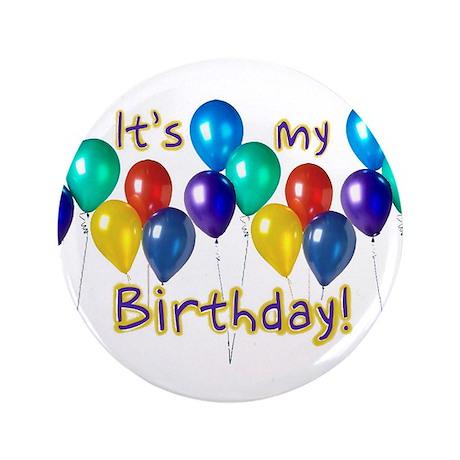 """It's My Birthday 3.5"""" Button"""