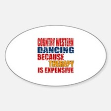Country Western dancing Because The Sticker (Oval)