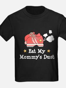 Eat My Mommy's Dust Marathon T