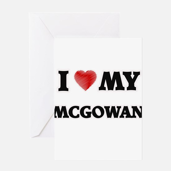 I love my Mcgowan Greeting Cards