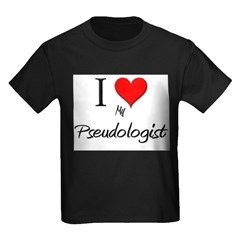 I Love My Pseudologist T