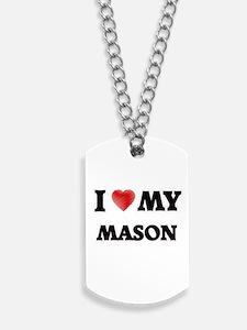 I love my Mason Dog Tags