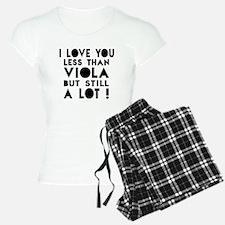 I Love You Less Than Viola Pajamas