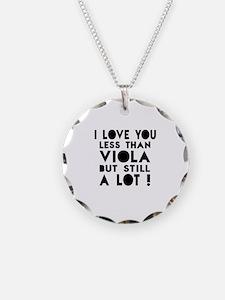 I Love You Less Than Viola Necklace Circle Charm