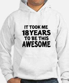 18 Years To Be This Awesome Hoodie