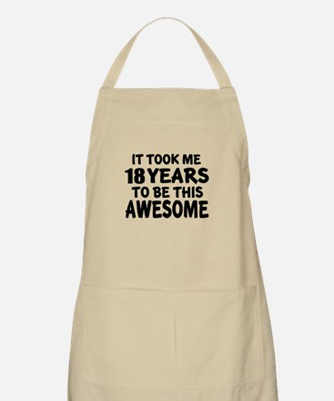 18 Years To Be This Awesome Apron