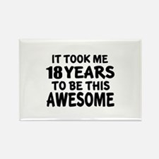 18 Years To Be This Awesome Rectangle Magnet