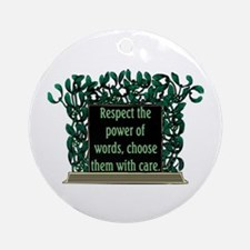 THE POWER OF WORDS.. Ornament (Round)