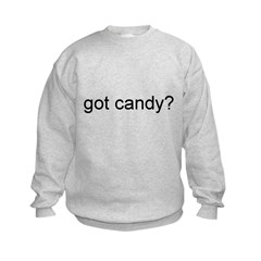 got candy? Sweatshirt