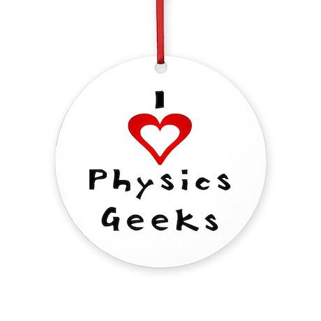 I Love Physics Geeks Keepsake (Round)